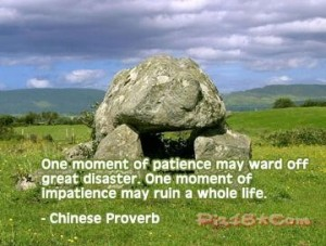 One-moment-of-patience-may-ward-off-great-disaster.-One-moment-of-impatience-may-ruin-a-whole-life.