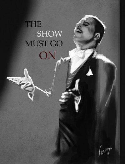 the_show_must_go_on__by_senoviya-d48zpgu